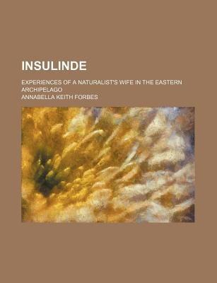 Insulinde; Experiences of a Naturalist's Wife in the Eastern Archipelago (Paperback): Annabella Keith Forbes