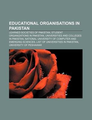Educational Organisations in Pakistan - Learned Societies of Pakistan, Student Organizations in Pakistan, Universities and...