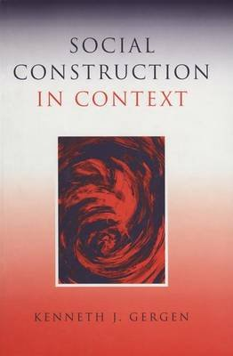 Social Construction in Context (Electronic book text): Kenneth J. Gergen