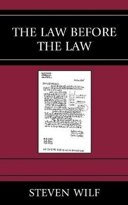 The Law Before the Law (Hardcover): Steven Wilf