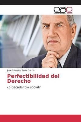 Perfectibilidad del Derecho (Spanish, Paperback): Pena Garcia Juan Silvestre