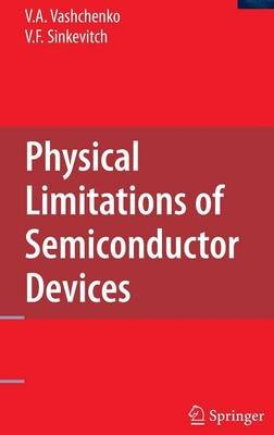 Physical Limitations of Semiconductor Devices - Defects, Reliability and ESD Protection (Hardcover): Vladislav A. Vashchenko,...