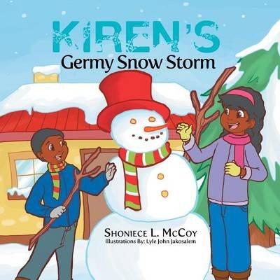 Kiren's Germy Snow Storm (Paperback): Shoniece L. McCoy