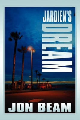 Jardien's Dream (Paperback): Jon Beam