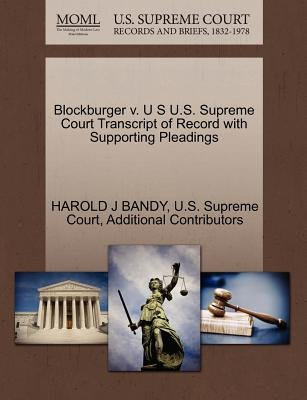 Blockburger V. U S U.S. Supreme Court Transcript of Record with Supporting Pleadings (Paperback): Harold J Bandy, Additional...