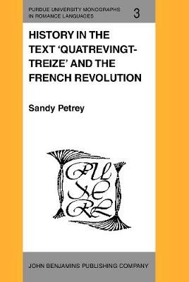 History in the Text - Quatrevingt-Treize and the French Revolution (Hardcover): Sandy Petrey