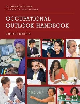 Occupational Outlook Handbook, 2014-2015 (Hardcover): Bureau Of Labor Statistics