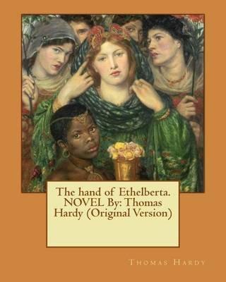 The Hand of Ethelberta.Novel by - Thomas Hardy (Original Version) (Paperback): Thomas Hardy