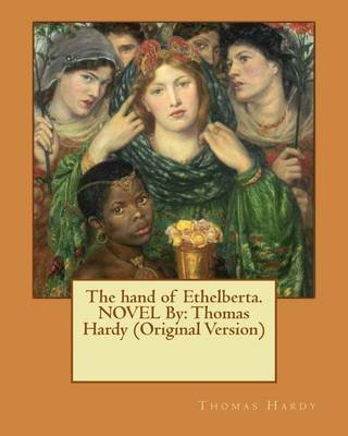 The Hand of Ethelberta.Novel by - Thomas Hardy (Original Version) (Paperback): Thomas Hardy