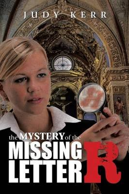 The Mystery of the Missing Letter R (Paperback): Judy Kerr