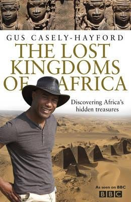 The Lost Kingdoms of Africa (Hardcover): Gus Casely-Hayford