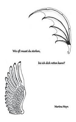 Wie Oft Musst Du Sterben, Bis Ich Dich Retten Kann? (German, Paperback): Martina Meyn