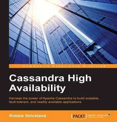 Cassandra High Availability (Electronic book text): Robbie Strickland