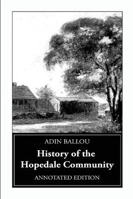 History of the Hopedale Community - Annotated Edition (Paperback): Adin Ballou