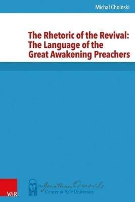 The Rhetoric of the Revival (Hardcover): Michal Choinski
