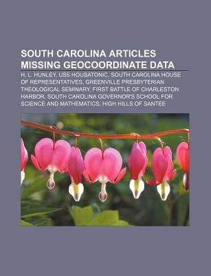South Carolina Articles Missing Geocoordinate Data - H. L. Hunley, USS Housatonic, South Carolina House of Representatives...
