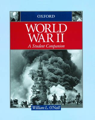 World War II - A Student Companion (Hardcover): William L O'Neill