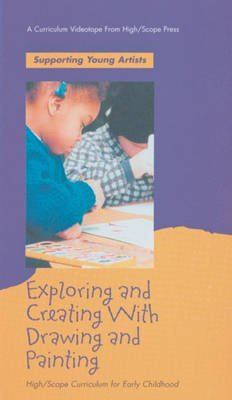 Exploring & Creating with Drawing & Painting (VHS video casette): High Scope, Delmar Thomson Learning