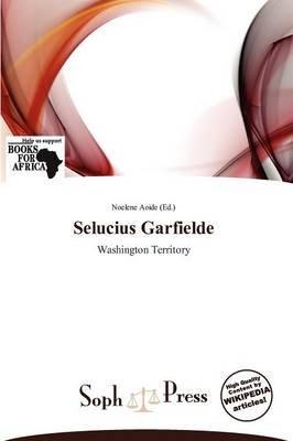 Selucius Garfielde (Paperback): Noelene Aoide