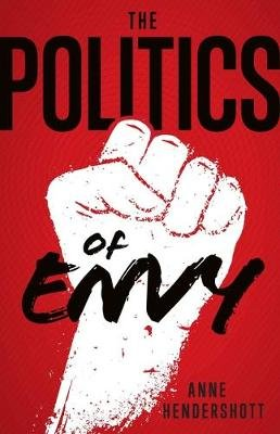 The Politics of Envy (Paperback): Anne Hendershott