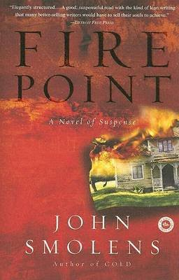 Fire Point - A Novel of Suspense (Paperback): John Smolens