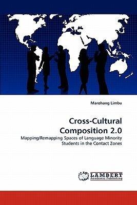 Cross-Cultural Composition 2.0 (Paperback): Marohang Limbu