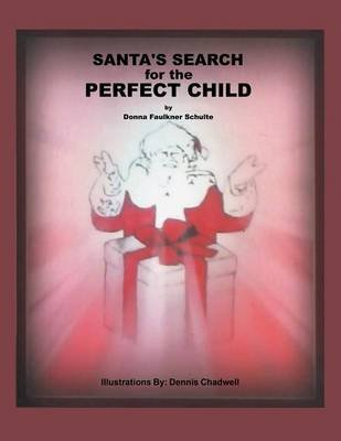 Santa's Search for the Perfect Child (Electronic book text): Donna Faulkner Schulte