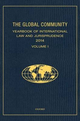 The Global Community Yearbook of International Law and Jurisprudence 2014 (Multiple copy pack): Giuliana Ziccardi Capaldo