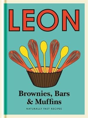Little Leon:  Brownies, Bars & Muffins - Naturally Fast Recipes (Hardcover): Leon Restaurants Ltd