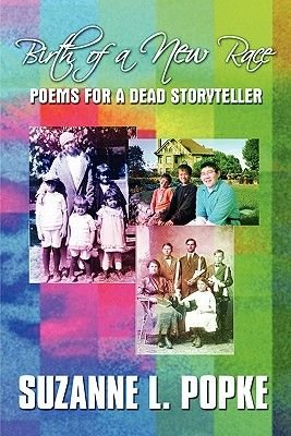 Birth of a New Race - Poems for a Dead Storyteller (Paperback): Suzanne L. Popke