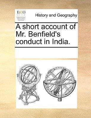 A Short Account of Mr. Benfield's Conduct in India. (Paperback): Multiple Contributors