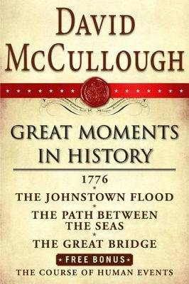 David McCullough Great Moments in History E-Book Box Set - 1776, the Johnstown Flood, Path Between the Seas, the Great Bridge,...