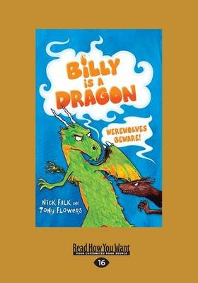 Werewolves Beware - Billy is a Dragon: 2 (Large print, Paperback, [Large Print]): Tony Flowers, Nick Falk