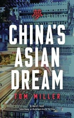China's Asian Dream - Empire Building along the New Silk Road (Paperback): Tom Miller