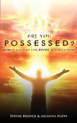 Are You Possessed? (Paperback): Wayne Brewer