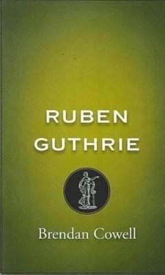 Ruben Guthrie (Paperback): Brendan Cowell