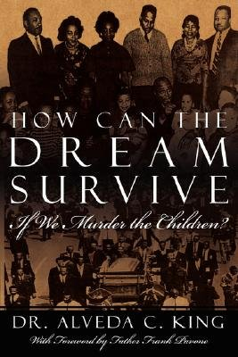 How Can the Dream Survive If We Murder the Children? - Abortion is Not A Civil Right! (Paperback): Alveda C King