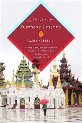 Burmese Lessons - A True Love Story (Hardcover): Karen Connelly