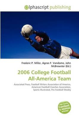 2006 College Football All-America Team (Paperback): Frederic P. Miller, Agnes F. Vandome, John McBrewster