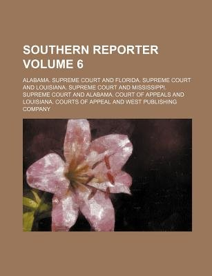 Southern Reporter Volume 6 (Paperback): Alabama. - Supreme Court.