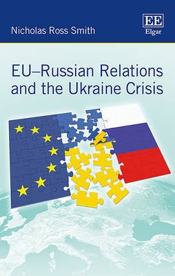 Eu-Russian Relations and the Ukraine Crisis (Hardcover): Nicholas R. Smith