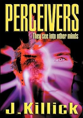 Perceivers - They See into Other Minds (Paperback, 2nd edition): Jane Killick