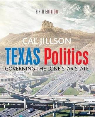 Texas Politics - Governing the Lone Star State (Electronic book text, 5th New edition): Cal Jillson