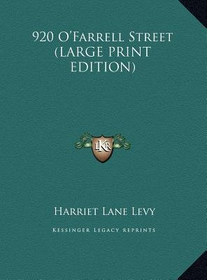 920 O'Farrell Street (Large print, Hardcover, large type edition): Harriet Lane Levy