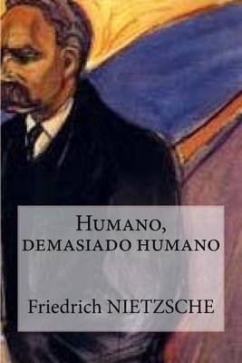 Humano, Demasiado Humano (Spanish Edition) (Spanish, Paperback): Friedrich Wilhelm Nietzsche