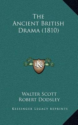 The Ancient British Drama (1810 (Hardcover): Walter Scott, Robert Dodsley