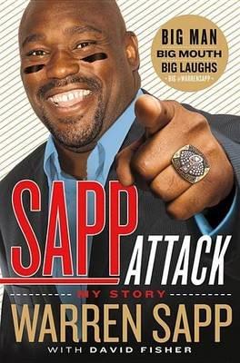 Sapp Attack - My Story (Electronic book text): Warren Sapp, David Fisher