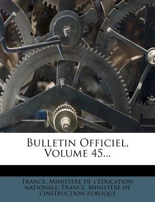 Bulletin Officiel, Volume 45... (French, Paperback): France. Ministere de l'education natio