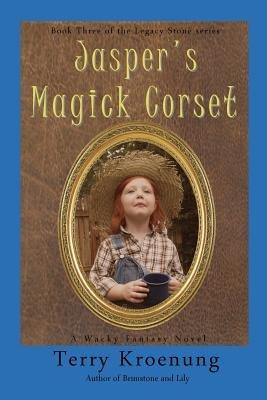 Jasper's Magick Corset (Paperback): Terry Kroenung