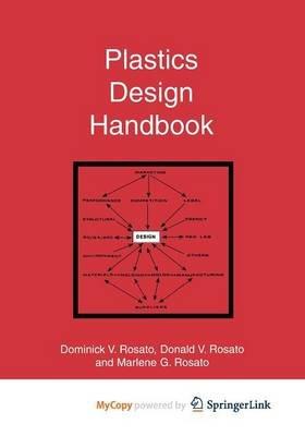 Plastics Design Handbook (Paperback): D. V Rosato, Marlene G. Rosato